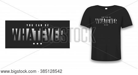 Whatever - Slogan Graphic Design For T Shirt. Tee Shirt Typography Print On T-shirt Mockup. Vector I