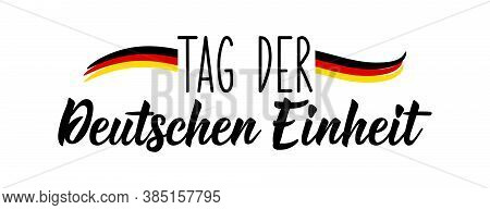 Germany Unity Day Greeting Card. Text In German: Day Of German Unity. Lettering. Vector Illustration
