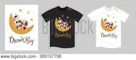 Vector T Shirt Design Vector Template For Kids And Adults On White And Black. Dream Big. Cute Cartoo