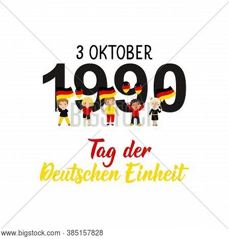 Germany Unity Day Greeting Card. Text In German: Day Of German Unity. October 3, 1990. Lettering. Ve