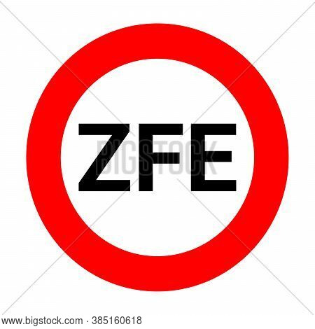Zfe, Low Emission Zone Sign In France With A White Background