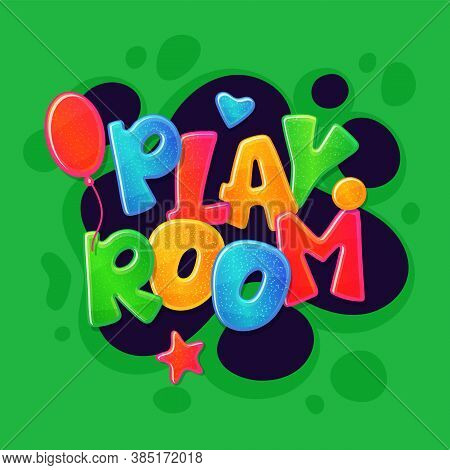 Playroom Inscription Text Of Colorful Volumable Letters, Vector Illustration.