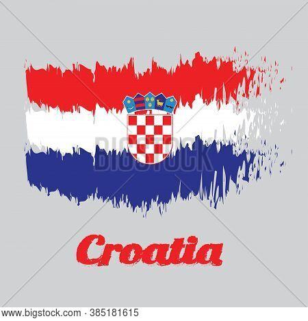 Brush Style Color Flag Of Croatia,  Red White And Blue With The Coat Of Arms Of Croatia. With Name T