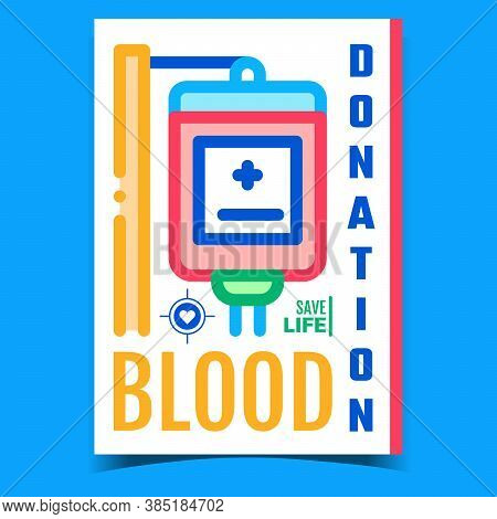 Blood Donation Creative Advertising Poster Vector. Blood Donate Medical Bag Equipment, Hospital Clin
