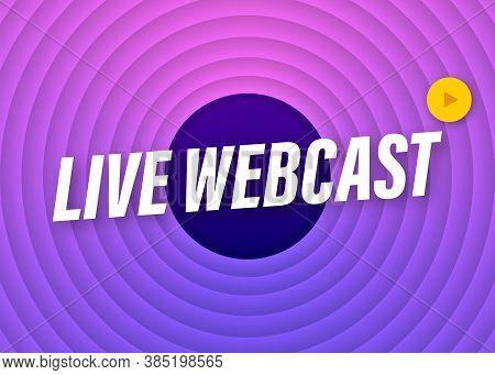 Live Webcast Banner, Icon, Emblem, Label. Vector Stock Illustration.