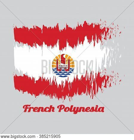 Brush Style Color Flag Of French Polynesia, Two Red Horizontal And Wide White; Centered Is A Disk Wi