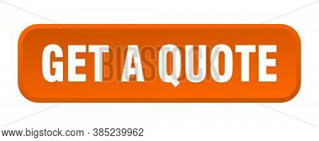 Get A Quote Button. Get A Quote Square 3d Push Button