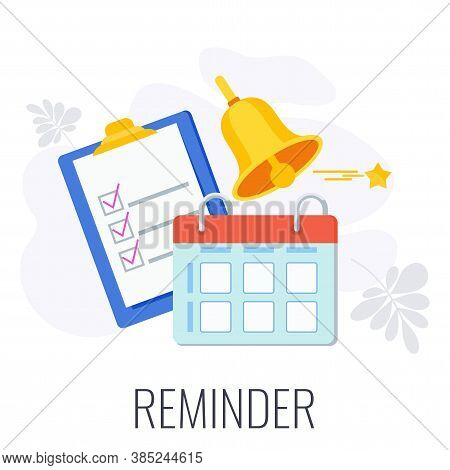 Reminder Infographics Icon. Check Sheet, Calendar And Bell. Reminder On Your Phone, Computer Or Webs