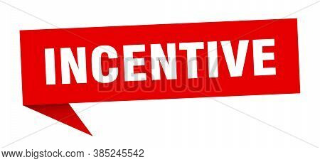 Incentive Banner. Incentive Speech Bubble. Red Sign