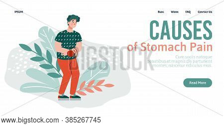 Design Of A Medical Web Page With A Male Cartoon Sick Character Suffering From Stomach Pain. Causes