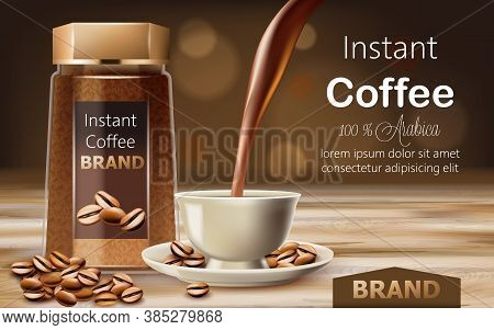 Glass Jar With Instant Arabica Coffee With Roasted Beans Around It And A Cup With Liquid Pouring Fro