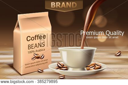 Bag With Premium Quality Arabica Coffee Beans With A Cup Near With Liquid Pouring From Top. Place Fo