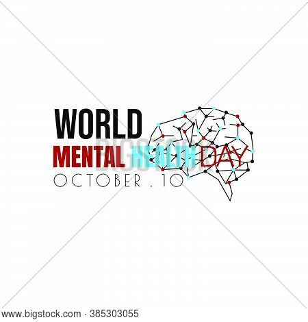 Typography Design Of World Mental Health Day When Celebrate On October 10 With Brain Vector Illustra