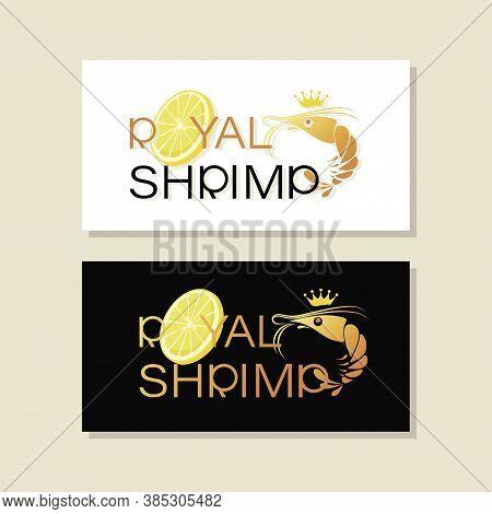 Royal Shrimp, Vector Emblems, Business Cards. Symbol Shrimp In Crown And Inscription. Logo Design