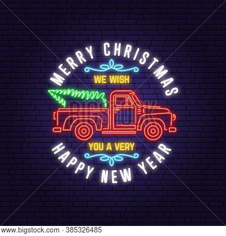 We Wish You A Very Merry Christmas And Happy New Year Neon Sign With Classic Red Christmas Ttruck. V