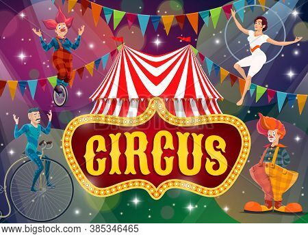 Big Top Tent Circus Show Performers Vector Poster. Artists On Big Top Circus Arena Perform Tricks. M