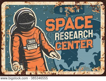 Astronaut Research Open Space Vector Rusty Metal Plate, Spaceman Galaxy Explorer Flying In Starry Sk