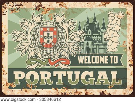 Portugal Rusty Metal Plate, Vector Vintage Rust Tin Sign With Portuguese National Coat Of Arms, Anci