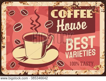 Coffeehouse Rusty Metal Vector Plate. Hot Espresso Or Cappuccino In Cup On Saucer, Coffee Beans And