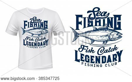 Sea Fishing Club T-shirt Vector Print With Tuna Fish. Big Tunny, Saltwater Commercial Fish, Big Game