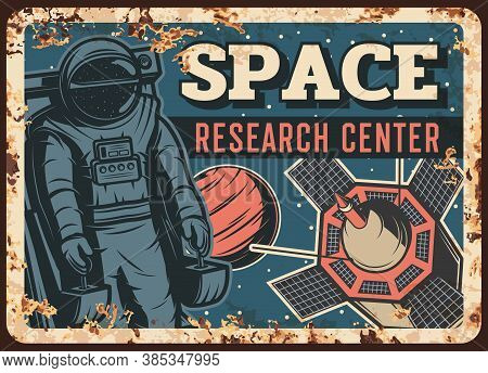 Space Research Center Vector Rusty Metal Plate, Astronaut In Outer Space With Mars Planet And Satell