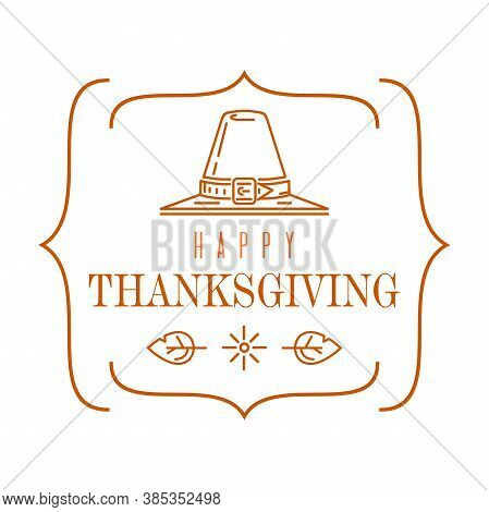 Thanksgiving Logo Design. Linear Emblem With A Pilgrims Hat And A Congratulatory Inscription. Give T
