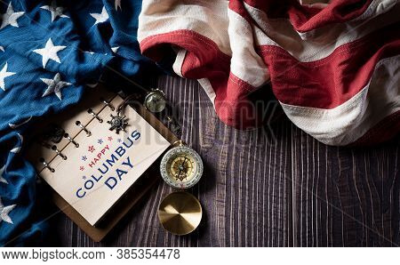 Happy Columbus Day Concept. Vintage American Flag With Compass And Treasure Manuscript With Text: Ha