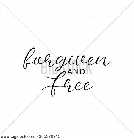 Forgiven And Free, Bible Verse Of The Day, Typography For Print Or Use As Poster, Card, Flyer Or T S