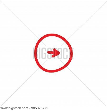 Red Hand Drawn Right Arrow In Circle Cartoon Icon. Isolated On White.