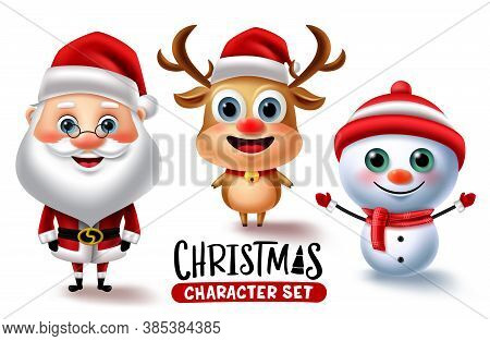 Chirstmas Character Vector Set. Christmas Characters Like Santa Claus, Reindeer And Snow Man Isolate