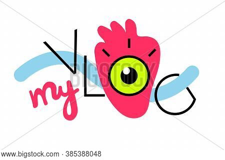My Vlog. Creative Logo For Video Blog In Cartoon Style. Vector Hand Drawn Lettering.