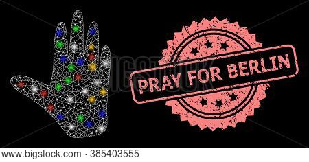 Glare Mesh Web Hand With Light Spots, And Pray For Berlin Grunge Rosette Stamp Seal. Illuminated Vec