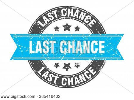 Last Chance Round Stamp With Turquoise Ribbon. Last Chance
