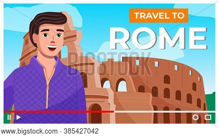 Vector Video Player Interface. Screensaver Of Interview Of A Man About Rome. Traveling Blog. Reporti