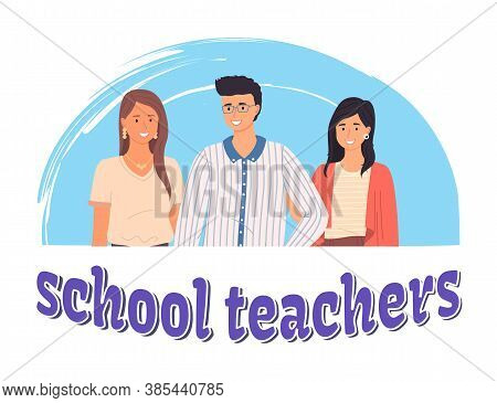 School Teachers, Portrait Of Young Teachers And Lettering. Masters Appreciation Week, Award For Best