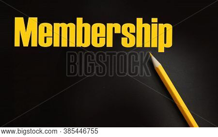 Membership Word And Yellow Pencil. Vip Sexclusive Ervices Business Concept