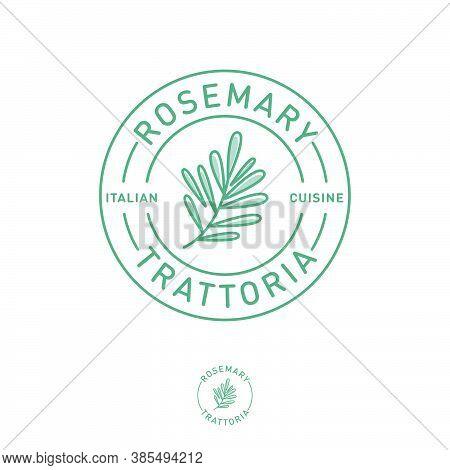 Logo For Restaurant Of Cafe. Rosemary Trattoria. Traditional Italian Cuisine Emblem. Rosemary Sprig