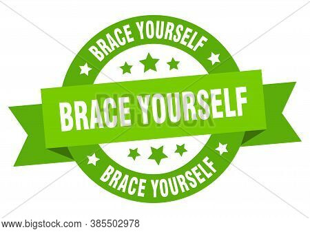 Brace Yourself Round Ribbon Isolated Label. Brace Yourself Sign