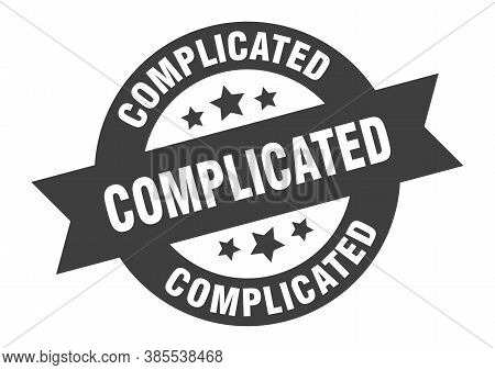 Complicated Sign. Round Ribbon Sticker. Isolated Tag