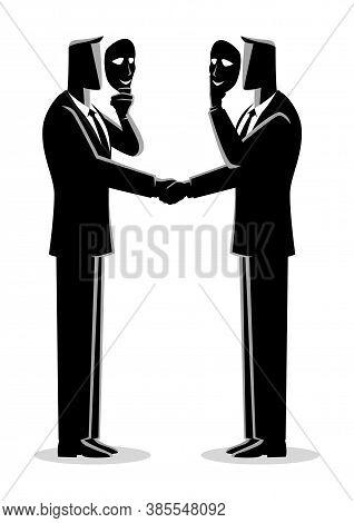 Business Concept Vector Illustration Of Two Businessmen Giving Handshake Hiding In Mask. Business Fr