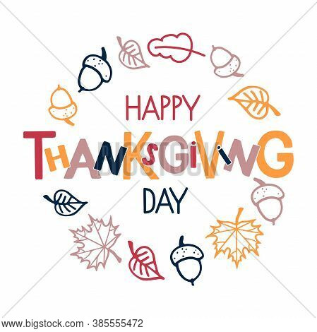 Happy Thanksgiving Day Lettering In Autumn Round Wreath. Autumn Celebration Vector Frame For Thanksg