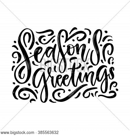 Seasons Greetings Vector Brush Calligraphy With Flourishes Isolated On Whita Background. Beautiful D