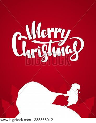 Vector Silhouette Of Santa Claus Pulls A Heavy Bag Full Of Gifts On Winter Fores Background. Merry C