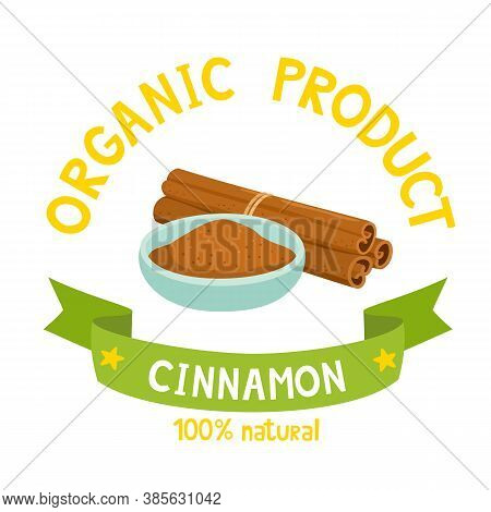Organic Badge Of Cinnamons With Ribbon Banners Isolated On White
