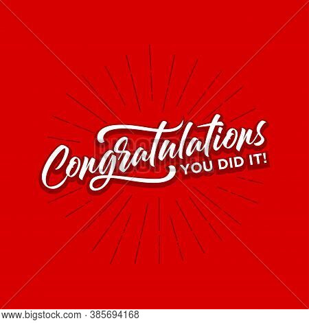 Congratulations Card,you Did It!typography, Lettering, Handwritten, Vector For Greeting