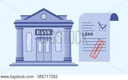 Mortgage, Approved Bank Loan Concept. Bank Building And Bank Loan Agreement With Approved Stamp In G