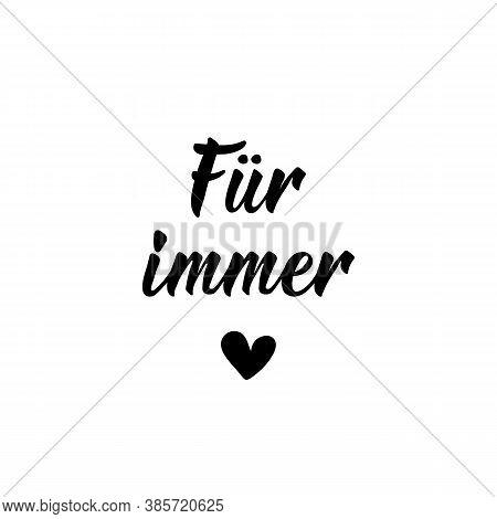 Lettering. Translation From German - Forever. Modern Vector Brush Calligraphy. Ink Illustration. Per