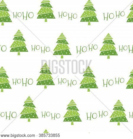 Hohoho Seamless Pattern For Christmas Design. Green Christmas Trees On A White Background. Laughter