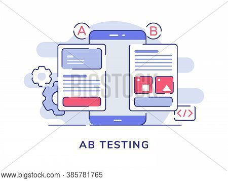 Ab Testing Concept A B Comparison Split Wireframe Application On Display Smartphone Screen With Flat