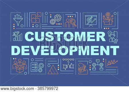 Customer Development Word Concepts Banner. Relationship Management. Infographics With Linear Icons O